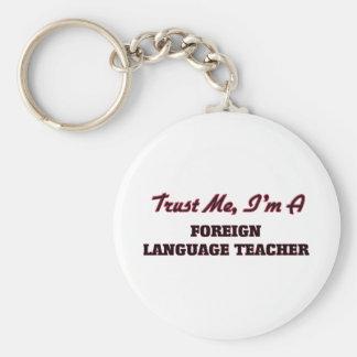 Confíe en que yo es profesor del idioma extranjero llavero personalizado
