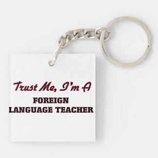 Confíe en que yo es profesor del idioma extranjero llavero