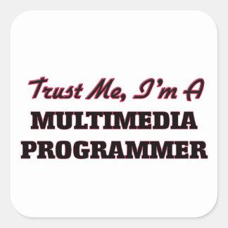Confíe en que yo es programador de las multimedias pegatina cuadrada