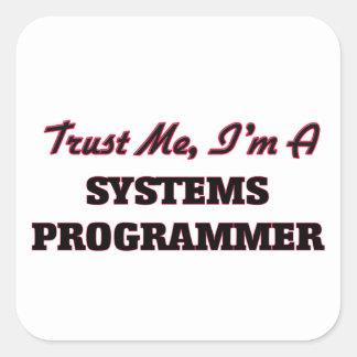Confíe en que yo es programador pegatina cuadrada