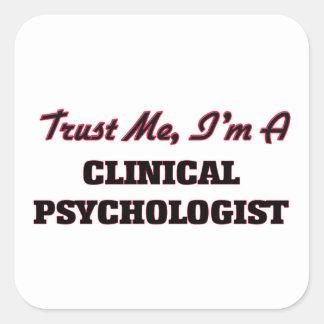 Confíe en que yo es psicólogo clínico pegatina cuadrada