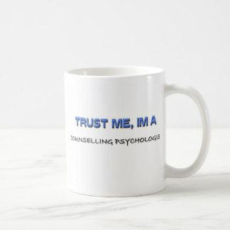 Confíe en que yo es psicólogo de asesoramiento tazas