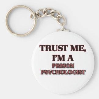 Confíe en que yo es PSICÓLOGO de la PRISIÓN Llavero Redondo Tipo Pin