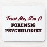 Confíe en que yo es psicólogo forense tapete de raton