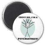 Confíe en que yo es psiquiatra imanes de nevera