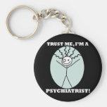 Confíe en que yo es psiquiatra llaveros personalizados