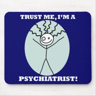 Confíe en que yo es psiquiatra alfombrilla de raton