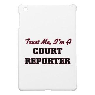 Confíe en que yo es reportero de corte