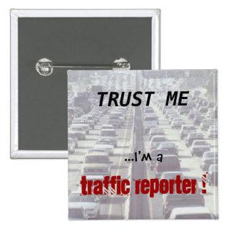¡Confíe en que… yo es reportero del tráfico! Pin Cuadrado