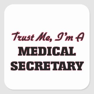 Confíe en que yo es secretaria médica calcomanía cuadradas personalizada