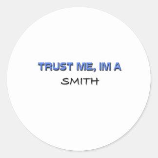 Confíe en que yo es Smith Etiqueta Redonda