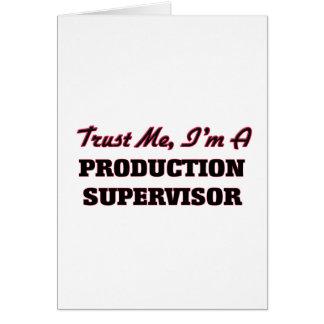 Confíe en que yo es supervisor de la producción felicitación