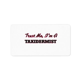 Confíe en que yo es Taxidermist Etiqueta De Dirección