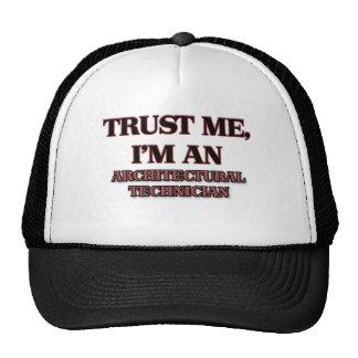 Confíe en que yo es técnico arquitectónico gorras