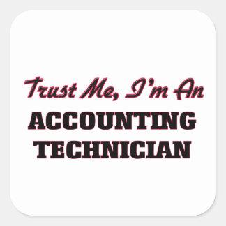 Confíe en que yo es técnico de la contabilidad pegatina cuadrada