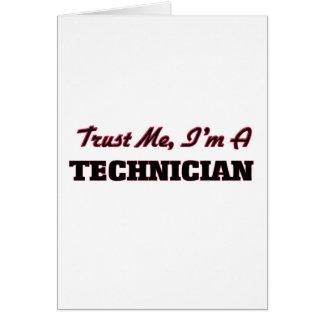 Confíe en que yo es técnico tarjeta de felicitación