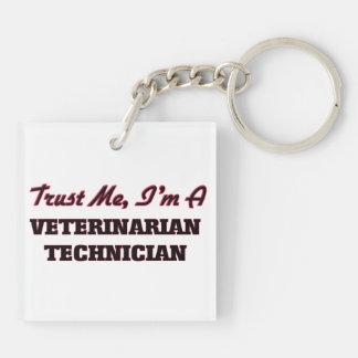 Confíe en que yo es técnico veterinario llavero cuadrado acrílico a doble cara