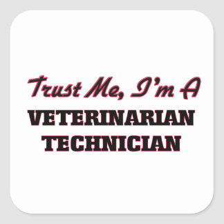 Confíe en que yo es técnico veterinario calcomanías cuadradas