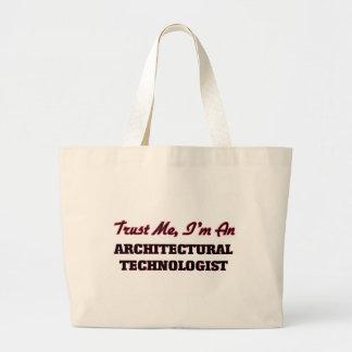 Confíe en que yo es tecnólogo arquitectónico bolsa lienzo