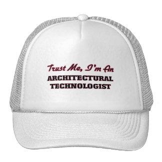 Confíe en que yo es tecnólogo arquitectónico gorras de camionero