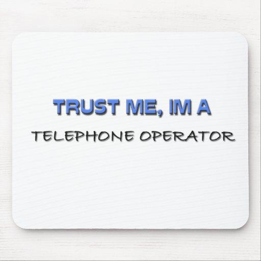 Confíe en que yo es telefonista alfombrillas de ratones