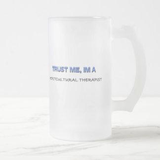 Confíe en que yo es terapeuta hortícola taza