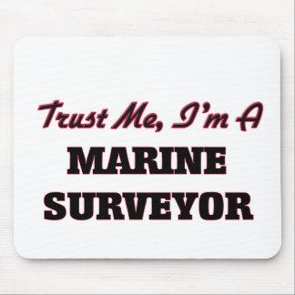 Confíe en que yo es topógrafo marino tapete de ratón