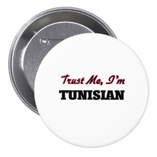 Confíe en que yo es tunecino pin redondo 7 cm