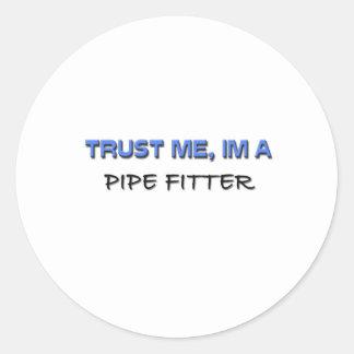 Confíe en que yo es un ajustador de tubo pegatina redonda