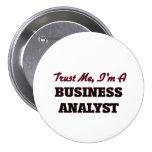 Confíe en que yo es un analista del negocio pin redondo de 3 pulgadas