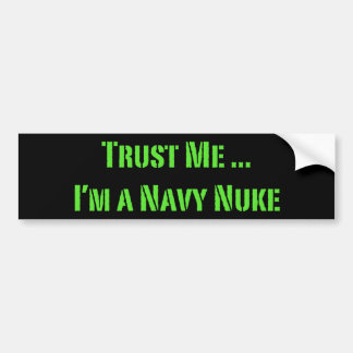 Confíe en que yo es un arma nuclear de la marina d pegatina de parachoque