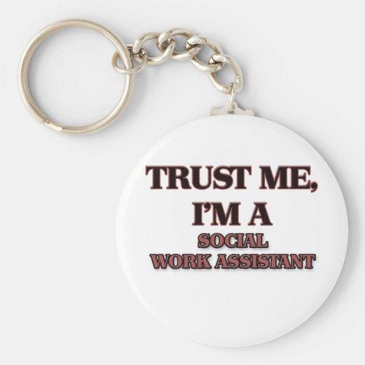 Confíe en que yo es UN AYUDANTE del TRABAJO SOCIAL Llaveros Personalizados