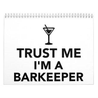 Confíe en que yo es un Barkeeper Calendario