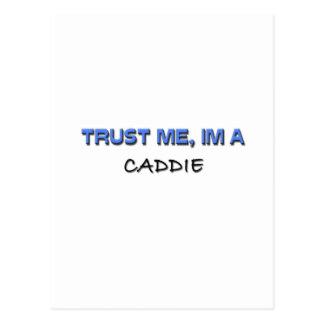 Confíe en que yo es un caddie postales