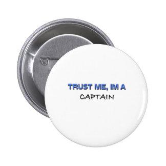 Confíe en que yo es un capitán pin redondo 5 cm