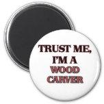 Confíe en que yo es UN CARVER DE MADERA Iman De Frigorífico