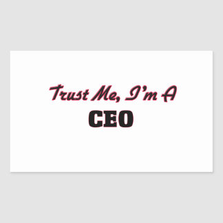 Confíe en que yo es un CEO Rectangular Pegatina