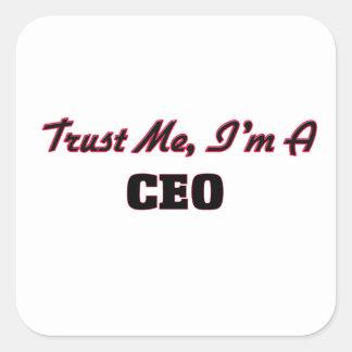 Confíe en que yo es un CEO Calcomania Cuadrada Personalizada