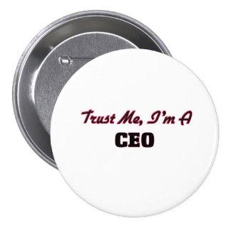 Confíe en que yo es un CEO Pin Redondo De 3 Pulgadas