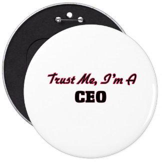 Confíe en que yo es un CEO Pin Redondo De 6 Pulgadas