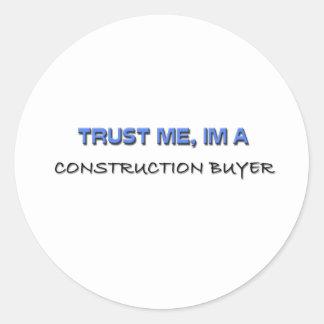 Confíe en que yo es un comprador de la construcció pegatinas