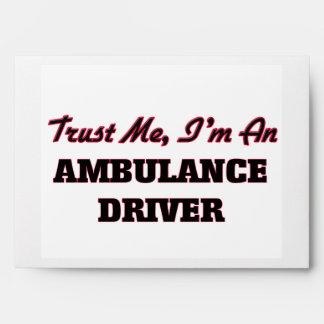 Confíe en que yo es un conductor de la ambulancia