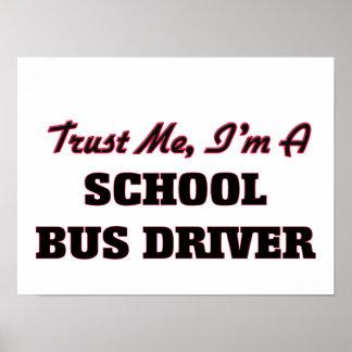 Confíe en que yo es un conductor del autobús póster