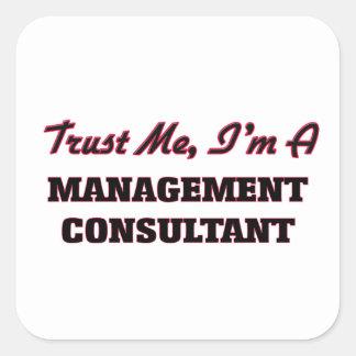 Confíe en que yo es un consultor en administración pegatina cuadrada