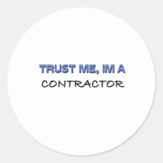 Confíe en que yo es un contratista pegatina redonda