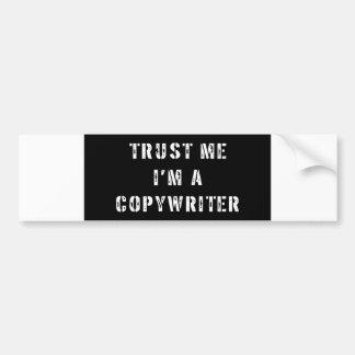 Confíe en que yo es un Copywriter Pegatina Para Auto