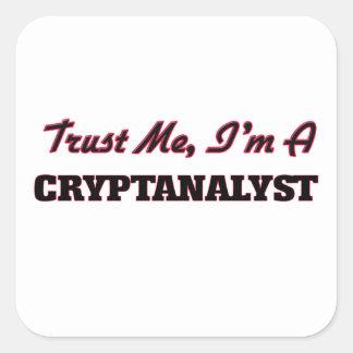 Confíe en que yo es un criptoanalista calcomania cuadradas personalizadas