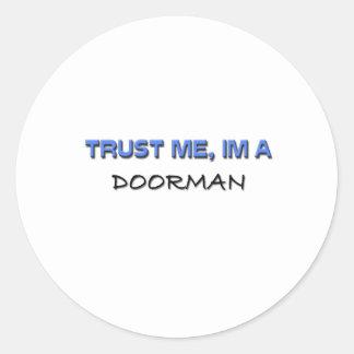 Confíe en que yo es un Doorman Pegatinas Redondas