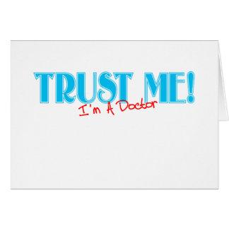 Confíe en que… yo es un Dr. Tarjeta De Felicitación