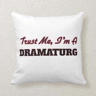 Confíe en que yo es un Dramaturg Almohadas